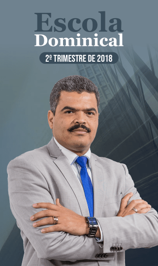 Escola Dominical 2º Trimestre 2018