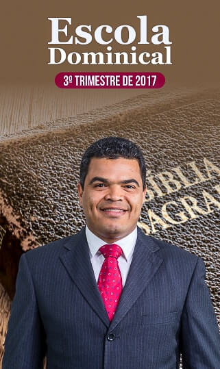 Escola Dominical 3º Trimestre 2017