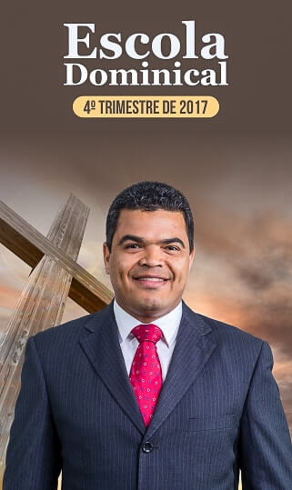 Escola Dominical 4º Trimestre 2017