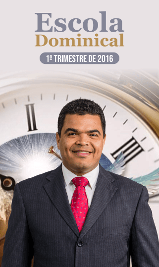 Escola Dominical 1º Trimestre 2016