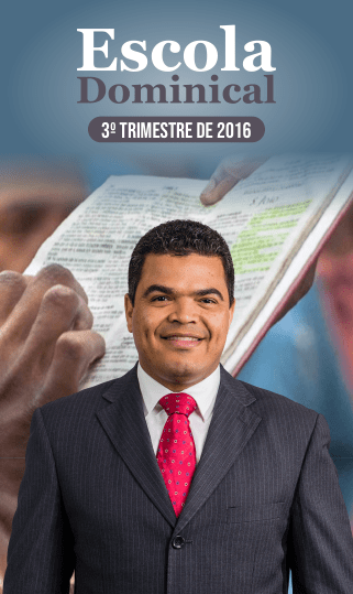 Escola Dominical 3º Trimestre 2016