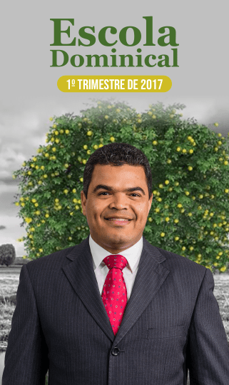 Escola Dominical 1º Trimestre 2017