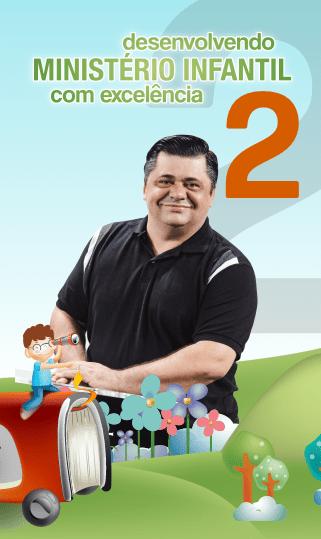 DESENVOLVENDO O MINISTÉRIO INFANTIL COM EXCELÊNCIA 2