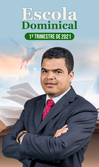 Escola Dominical 1º Trimestre 2021