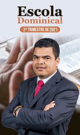 Escola Dominical 2º Trimestre 2021